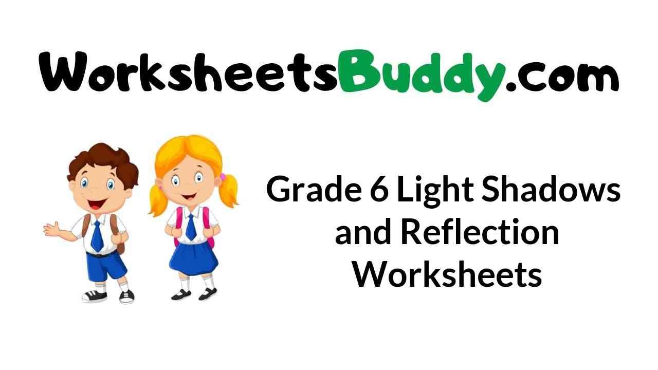 grade-6-light-shadows-and-reflection-worksheets