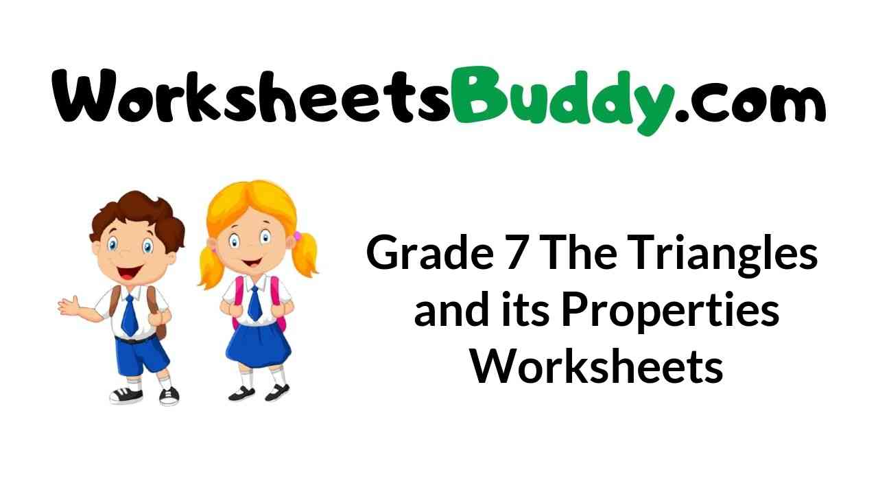 grade-7-the-triangles-and-its-properties-worksheets
