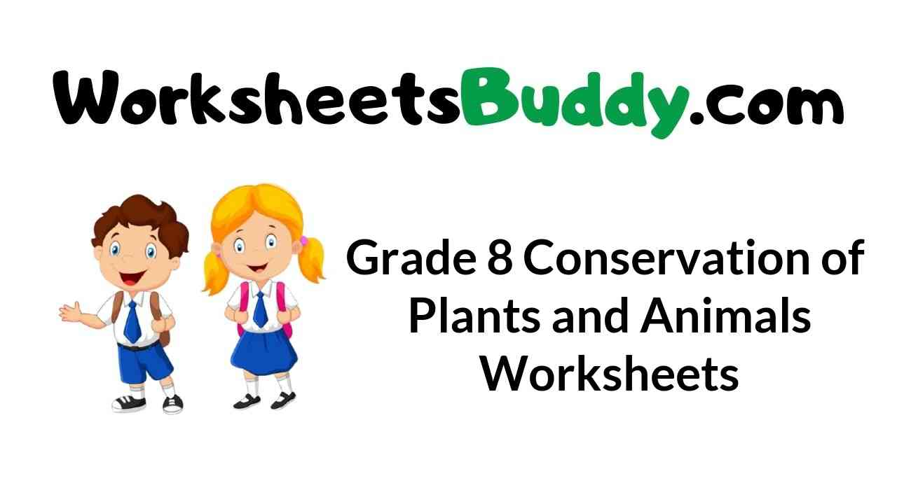 grade-8-conservation-of-plants-and-animals-worksheets