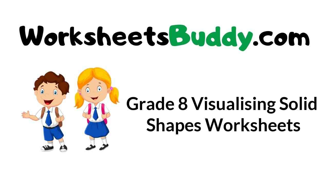 grade-8-visualising-solid-shapes-worksheets