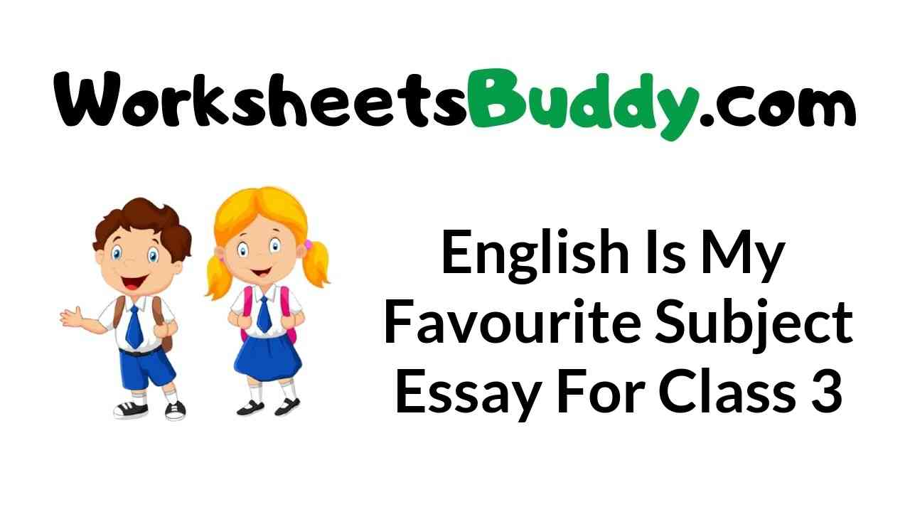 english-is-my-favourite-subject-essay-for-class-3
