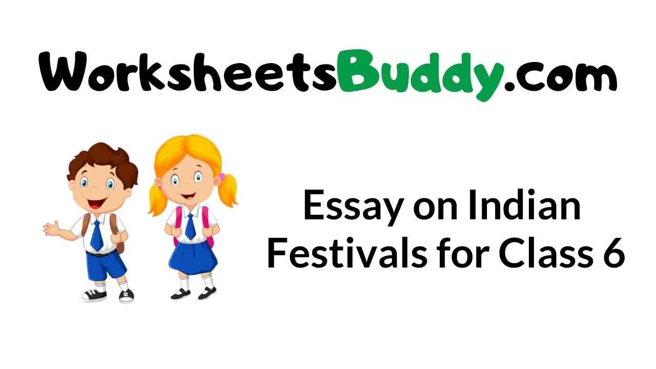 essay-on-indian-festivals-for-class-6