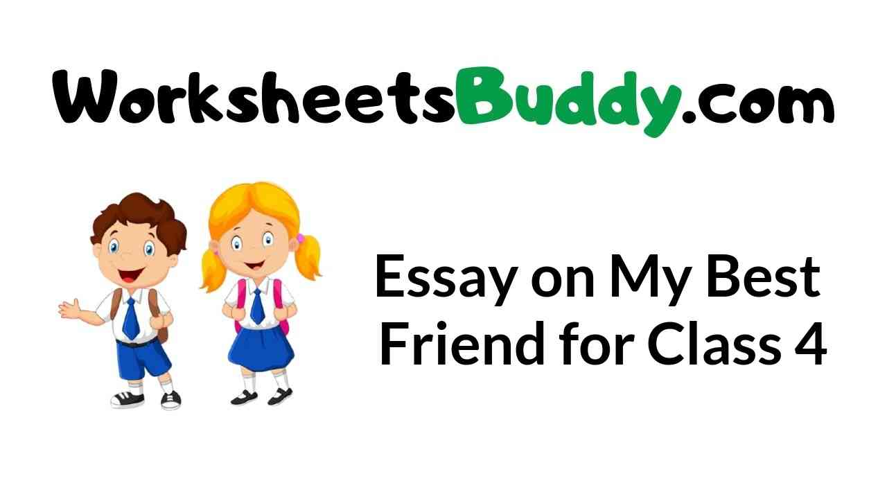 essay-on-my-best-friend-for-class-4