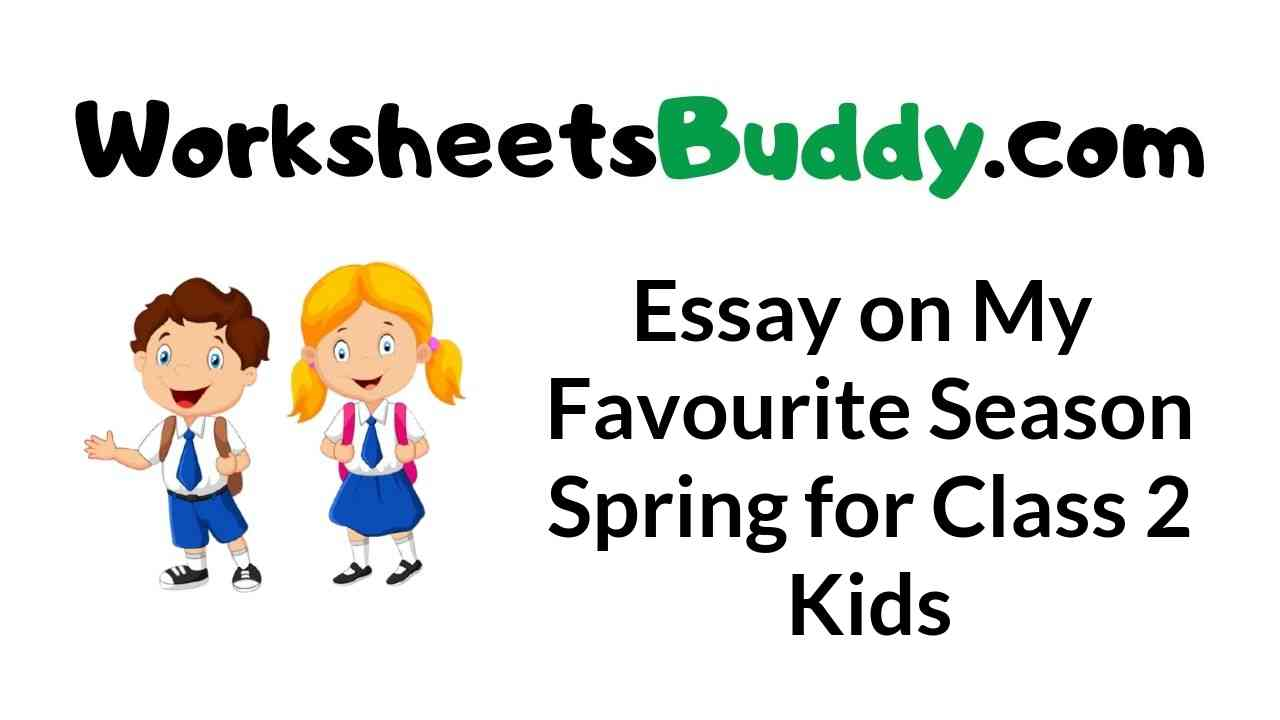 essay-on-my-favourite-season-spring-for-class-2-kids