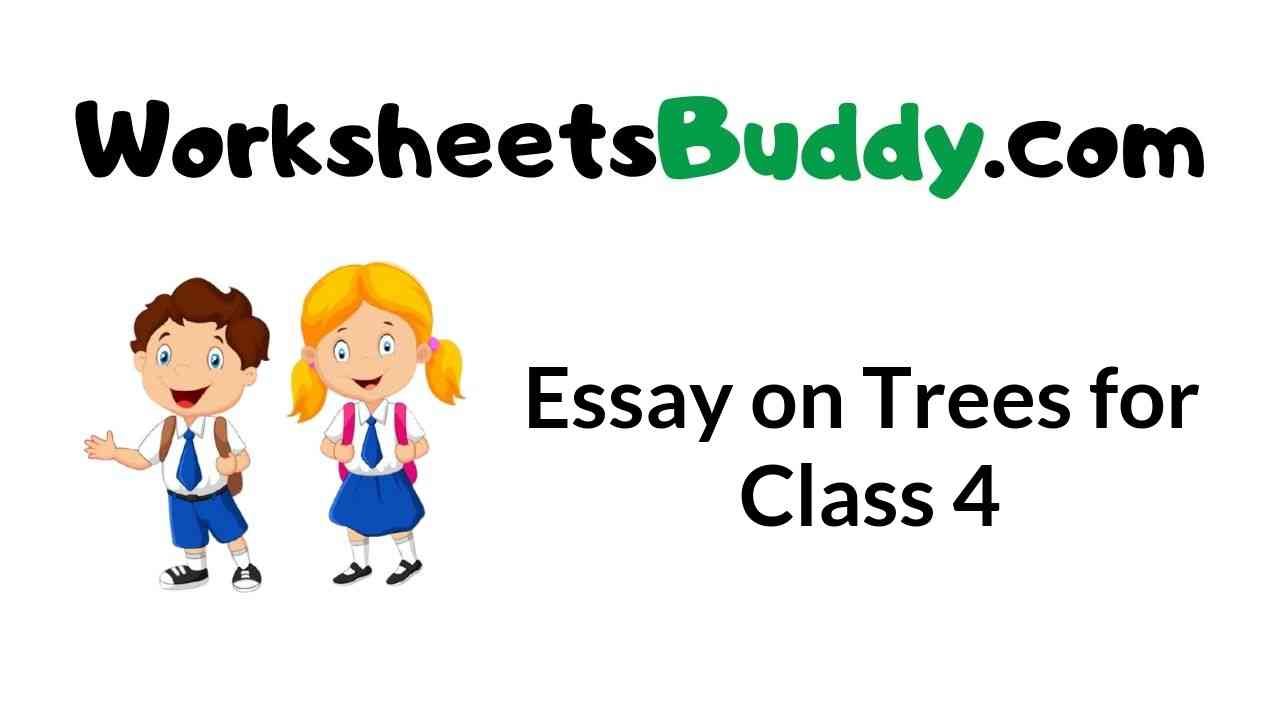 essay-on-trees-for-class-4