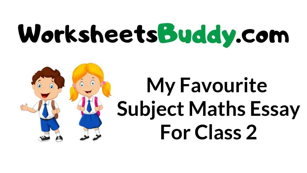 my-favourite-subject-maths-essay-for-class-2