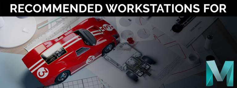 Recommended Workstation For Autodesk Maya