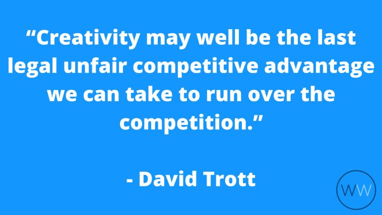 creativity competitive advantage - david trott