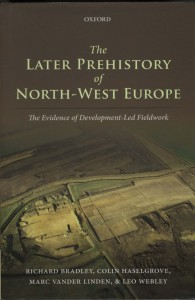 The later prehistory of North-West Europe By Richard Bradley, Colin Haselgrove, Marc Vander Linden and Leo Webley