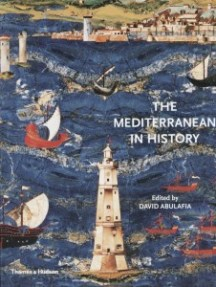 The Mediterranean in History by David Abulafia (ed.)
