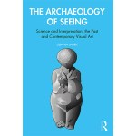 Review: The Archaeology of Seeing