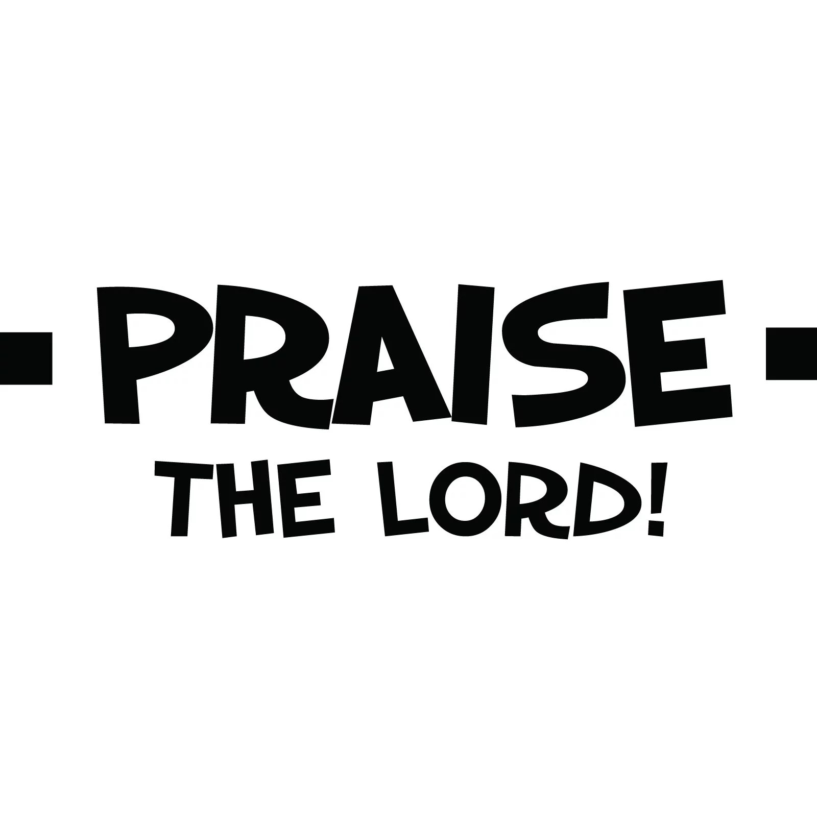 Praise The Lord Religious Quote Wall Sticker