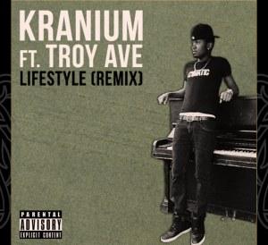 Kranium Troy Ave Lifestyle