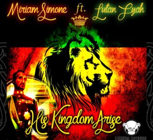 Miriam Simone ft. Lutan Fyah - His Kingdom Arise