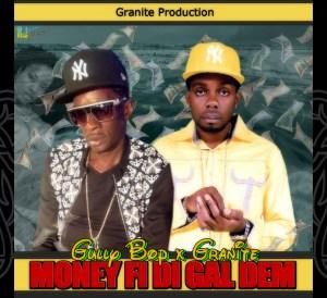 Gully Bop Ft. Granite - Money Fi Di Gal Dem