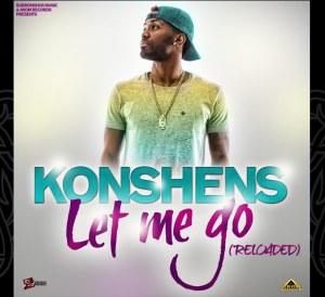 Konshens - Let Me Go (Reloaded)