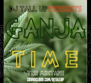 Ganja Time - DJ Tall Up