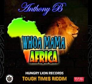 Anthony B - Whoa Mama Africa