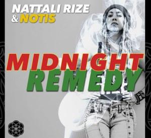 """Nattali Rize & NOTIS' """"Midnight Remedy"""""""