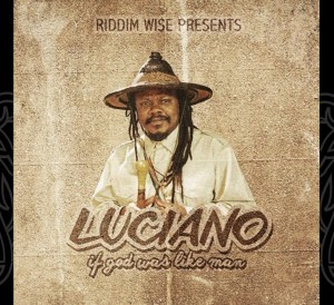 Luciano - If God Was Like Man