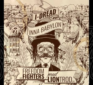 Lion Trod meets Freedom Fighters - I- Dread Inna Babylon