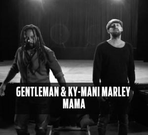 Gentleman & Ky-Mani Marley - Mama