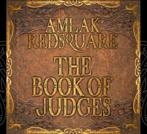 """Amlak Redsquare released hi """"Book Of Judges"""" Album"""