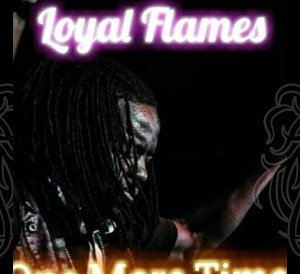 Loyal Flames - One More Time