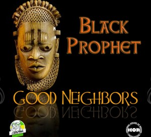 Good Neighbors - Black Prophet
