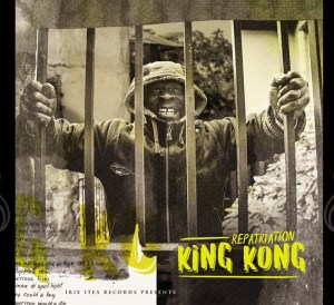 King Kong releases 'Repatriation' on Irie Ites Records.