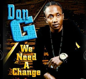 We need a Change Don G