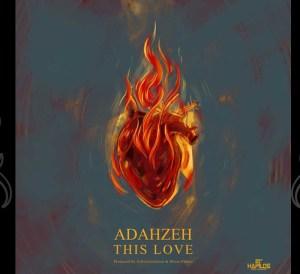 Adahzeh This Love