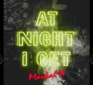 At night I get