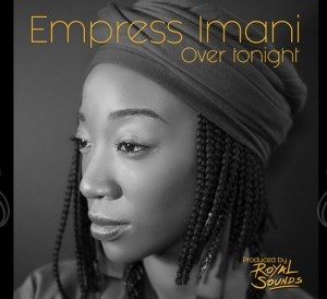 Empress Imani Over Tonight