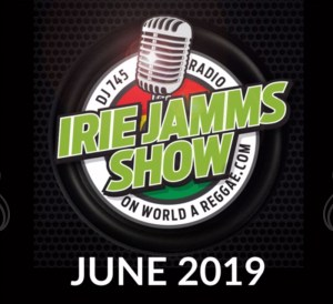 Irie Jamm Show June 2019