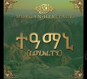 Loyalty Morgan Heritage