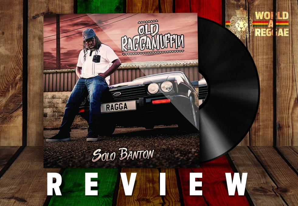 Album Review: Solo Banton – Old Raggamuffin