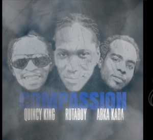 Rutaboy ft Abka Kaba & Quincy King - Compassion
