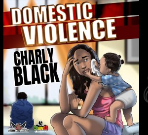 Charly Black - Domestic Violence
