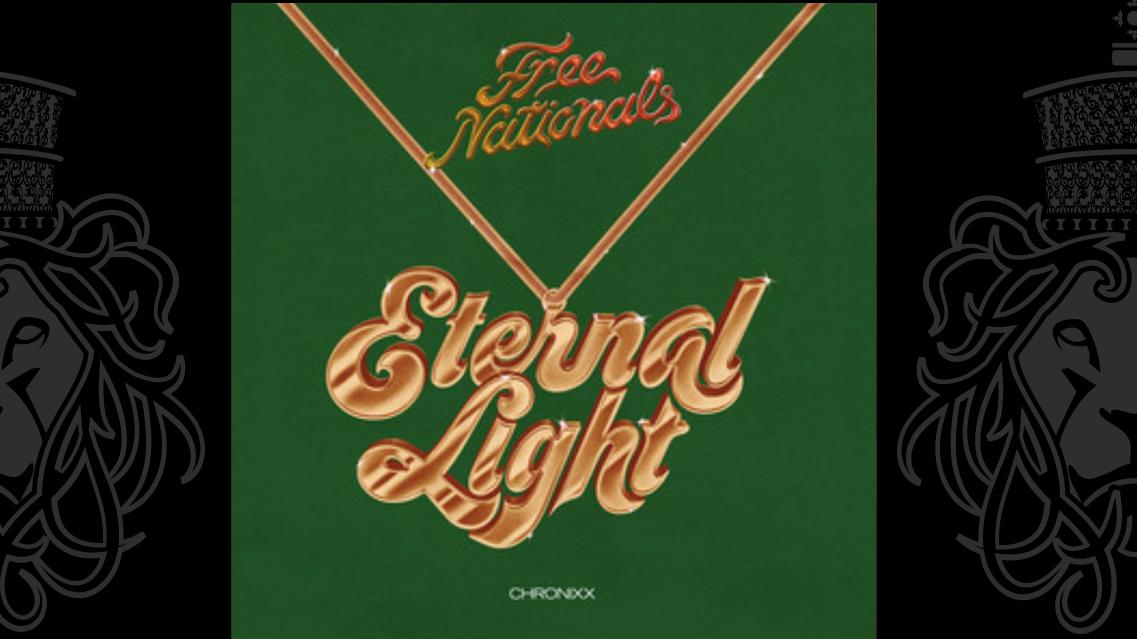 Free Nationals ft Chronixx – Eternal Light