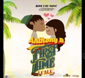 Anthony B - First Time I Fall