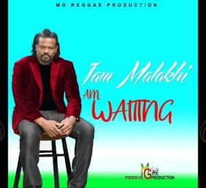 Iam Malakhi - Am Waiting