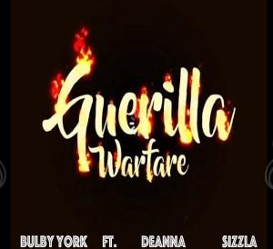 Bulby York ft. Deanna x Sizzla - Guerilla Warfare