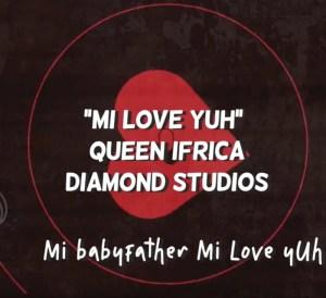 Queen Ifrica - Mi Love Yuh