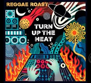 Turn up the heat - album cover - Reggae Roast