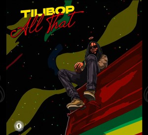 "Tilibop releases his new single ""All That"""