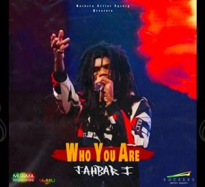 Jahbar I - Who you are