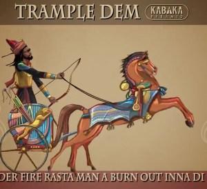 Trample dem - kabaka pyramid