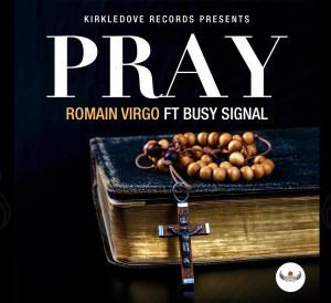 Romain Virgo Ft. Busy Signal - Pray