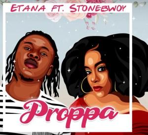 Etana Ft. Stonebwoy - Proppa